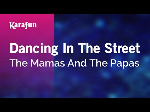 Karaoke Dancing In The Street - The Mamas And The Papas *