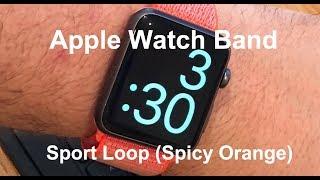 Apple Watch Sport Loop Band (SPICY ORANGE) Unboxing