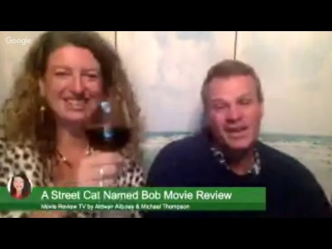 A Street Cat Named Bob movie review by Aldwyn Altuney & Michael Thompson