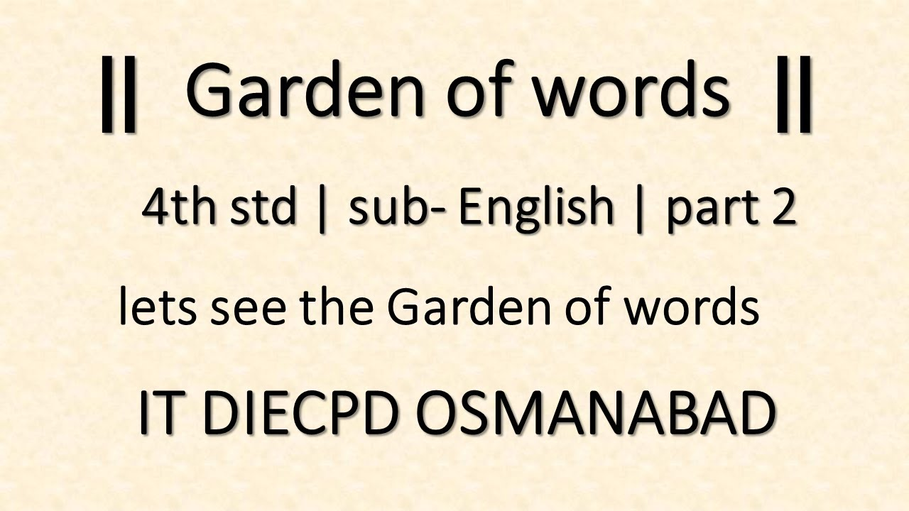 4th std sub english garden of words part 3 it osmanabad youtube. Black Bedroom Furniture Sets. Home Design Ideas