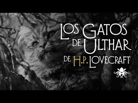 """""""Los Gatos de Ulthar"""" de H. P. Lovecraft ~ Video-ilustrado  ~ Audio Relato"""