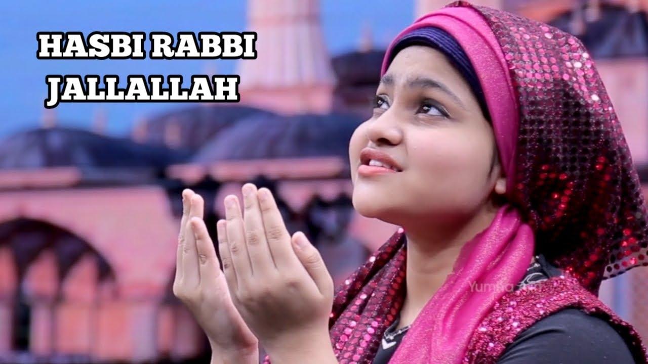 Hasbi Rabbi Jallallah Naat By Yumna Ajin