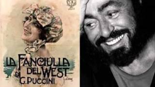 Luciano Pavarotti. Ch, ella mi creda. La fanciulla del West. Puccini.