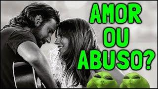 NASCE UMA ESTRELA: história de amor ou relacionamento abusivo?