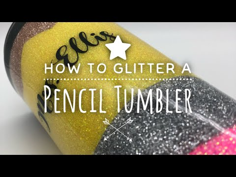 How to Glitter a Pencil Tumbler: Start to Finish