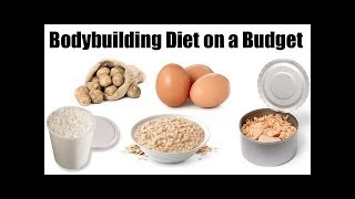 Cheap Bodybuilding Foods (Bodybuilding On A Budget)