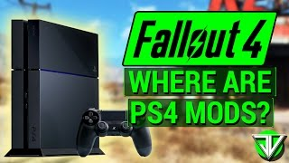 FALLOUT 4: WHERE ARE PS4 MODS?! (When We Should Expect Them + Performance Issues!)