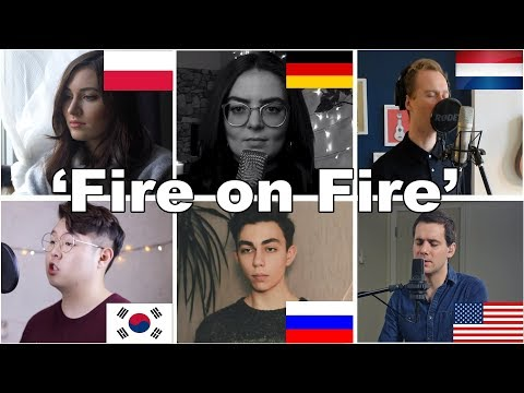 Who Sang It Better: Fire On Fire (Poland, Netherlands, Russia, Germany, South Korea, USA)