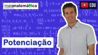 Matemática Básica - Aula 16 - Potenciação