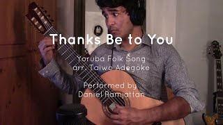 """Thanks Be To You"", Trad. Yoruba Folk Song, Arr. Taiwo Adegoke"