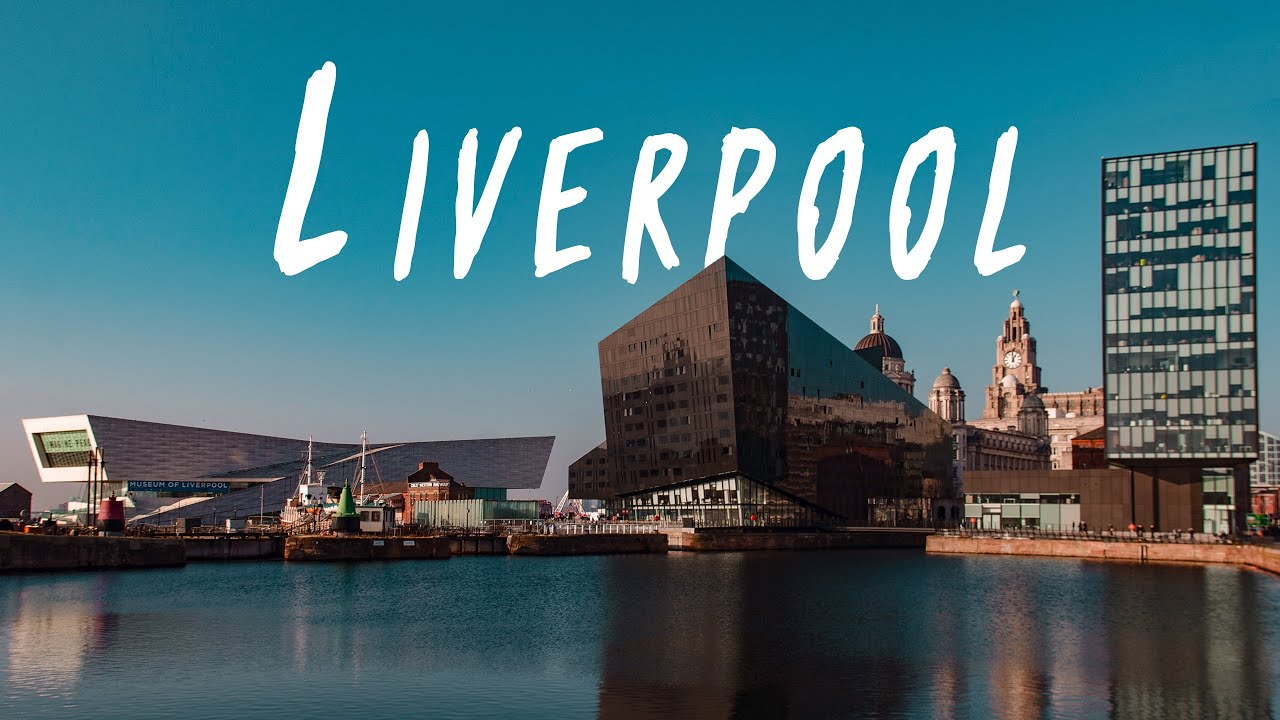 Liverpool - Seaside Gem Of The North (4K)