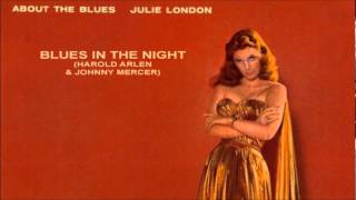 Blues In The Night ~ Julie London