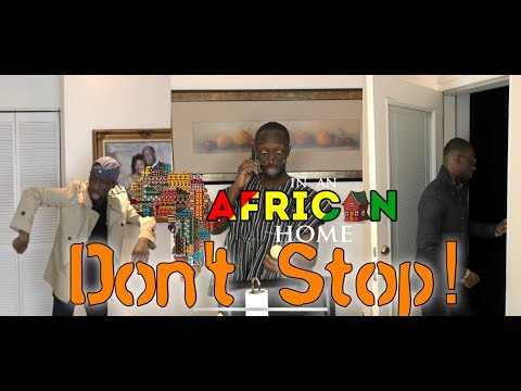 In An African Home: Don't Stop