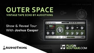 Outer Space Echo Plugin by AudioThing - Show Reveal Tour