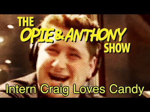 Opie & Anthony: Intern Craig's Love of Candy is Tested (10/31/07)