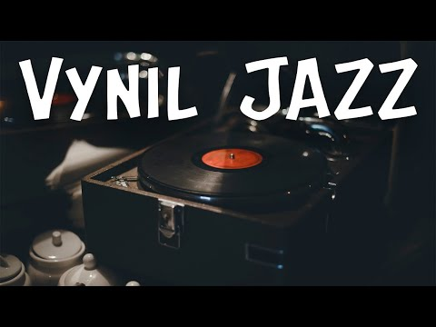 Smooth Vinyl JAZZ - Relaxing Background JAZZ Music for Calm