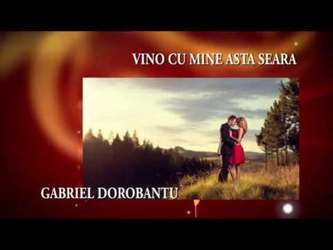 Gabriel Dorobantu - Vino cu mine asta seara (oficial)