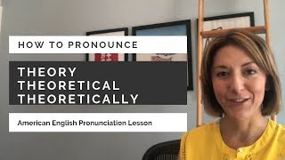 How to Pronounce THEORY, THEORETICAL, THEORETICALLY - American English Pronunciation Lesson