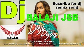 Mainu Duji Vaari Pyar Hoya Soniya dj remix,!! DJ BALAJI JSB REMIX!! latest Punjabi song 2019