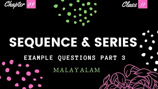Maths  Class 11  Chapter 9  Sequence and Series  Example Questions  Part 3  Malayalam  NCERT