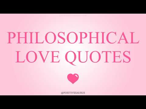 Philosophical Love Quotes | PositiveSaurus