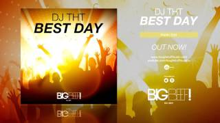 DJ THT - Best Day (Radio Edit)