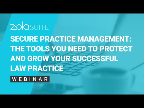 Secure Practice Management: The Tools You Need to Protect and Grow Your Successful Law Practice