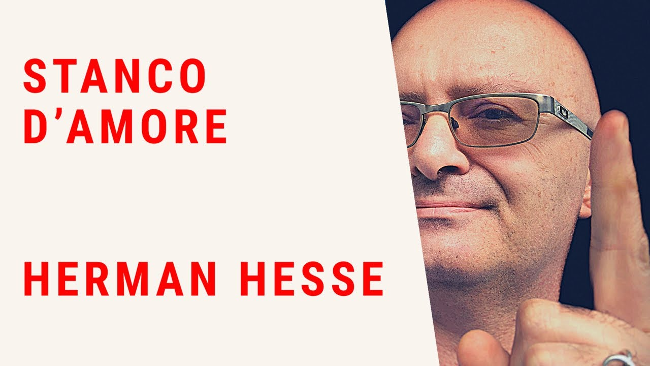 STANCO D'AMORE -POESIA DI HERMAN HESSE
