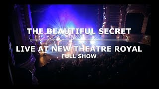 The Beautiful Secret - Live at New Theatre Royal (Full Concert)