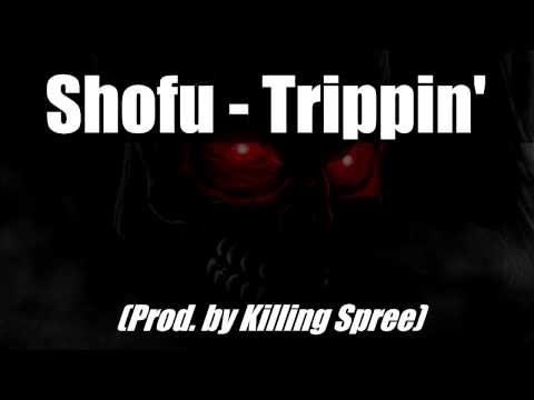 shofu - Trippin' (Prod. by Killing Spree)