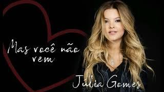 Mas você não vem - Júlia Gomes [ Áudio Oficial ]