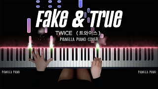 TWICE (트와이스) - Fake & True (Piano Cover By Pianella Piano)