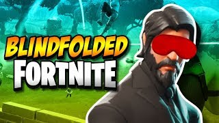 FORTNITE BLINDFOLDED CHALLENGE   Fortnite: Battle Royale!