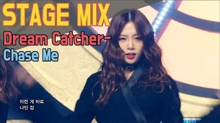 [60FPS] DREAM CATCHER - Chase Me 교차편집(Stage Mix) @Show Music Core