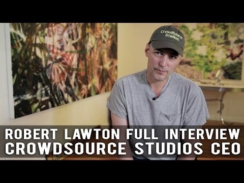 Giving Creative Talent A Fair Chance - Full Interview with CrowdSource Studios CEO Robert Lawton