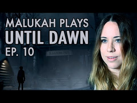 Malukah Plays Until Dawn - Ep. 10