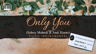 Download ONLY YOU (Sidney Mohede & Andi Rianto) | PIANO INSTRUMENTAL WITH LYRICS | PIANO COVER