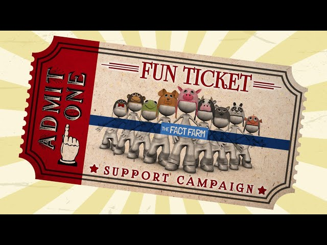The Fact Farm's FUN TICKET SUPPORT CAMPAIGN | Support The Fact Farm!