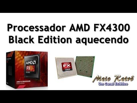 Processador Amd Fx4300 Black Edition Aquecendo Youtube