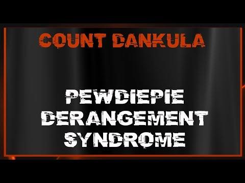 PewDiePie Derangement Syndrome
