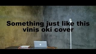 SOMETHING JUST LIKE THIS (COLDPLAY FT THE CHAINSMOKER) voc Launchpad cover