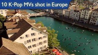 10 K-Pop MVs Shot in Europe