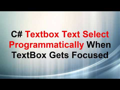 C# Textbox Text Select Programmatically When TextBox Gets Focused