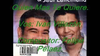 Quien Mas Te Quiere - Ivan Villazon & Saul Lallemand
