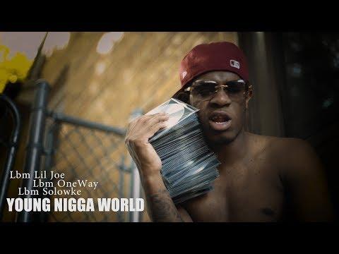 Lbm Lil Joe x Lbm OneWay x  Lbm Solowke - Young Nigga World