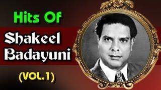 Superhit Songs of Shakeel Badayuni - Evergreen Old Bollywood Songs - Vol 1