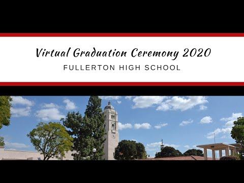 Fullerton Union High School 2020 Virtual Graduation Ceremony