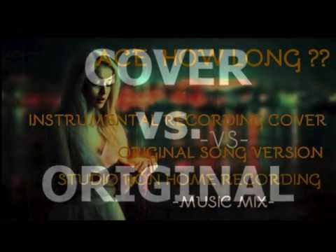 Ace How Long Instrumental Recording Backing Track Cover -VS- Original Song Version Music Mix