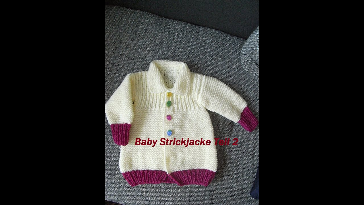 baby strickjacke teil 2 kinder jacke stricken pullover tutorial handarbeit youtube. Black Bedroom Furniture Sets. Home Design Ideas