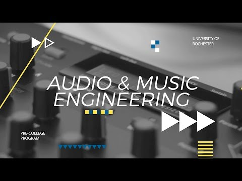 The University of Rochester's Pre-College Programs: Audio And Music Engineering